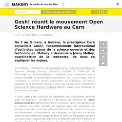 Gosh! réunit le mouvement Open Science Hardware au Cern