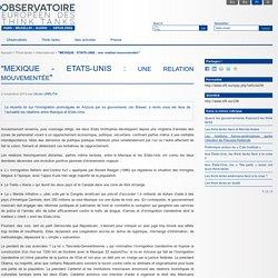 """""""MEXIQUE - ETATS-UNIS : une relation mouvementée"""" - Observatoire européen des think tanks"""