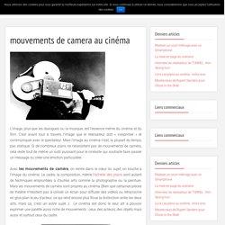 Mouvements de caméra au cinéma. Cours de cinéma gratuits en ligne