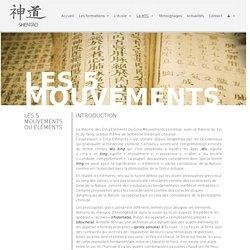 Cinq mouvements, 5 éléments de la MTC : bois, feu, terre, métal, eau