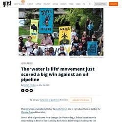 The 'water is life' movement just scored a big win against an oil pipeline