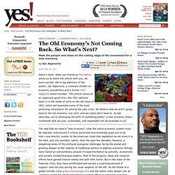 Meet the Movement for a New Economy by Gar Alperovitz