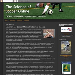 The Science of Soccer Online: Movement and Decision Making: Predictors of Success