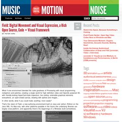 Field: Digital Movement and Visual Expression, a Rich Open Source, Code + Visual Framework