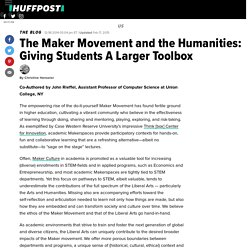 The Maker Movement and the Humanities: Giving Students A Larger Toolbox
