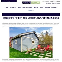 Lessons from the Tiny House Movement: 10 Ways to Maximize Space