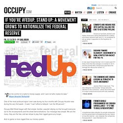 If You're #FedUp, Stand Up: A Movement Grows to Nationalize the Federal Reserve