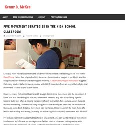 Five Movement Strategies in the High School Classroom – Kenny C. McKee