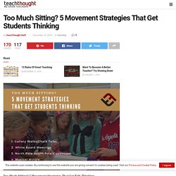 5 Movement Strategies That Get Students Thinking