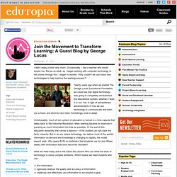 Join the Movement to Transform Learning: A Guest Blog by George Lucas