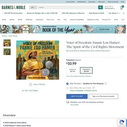 Voice of Freedom: Fannie Lou Hamer: The Spirit of the Civil Rights Movement by Carole Boston Weatherford, Ekua Holmes, Paperback