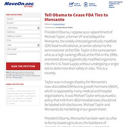 Tell Obama to Cease FDA Ties to Monsanto