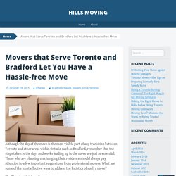 Movers that Serve Toronto and Bradford Let You Have a Hassle-free Move