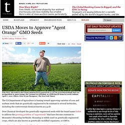 "USDA Moves to Approve ""Agent Orange"" GMO Seeds"