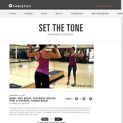 BABY GOT BACK: THE BEST MOVES FOR A STRONG, TONED BACK » The Fabletics Blog