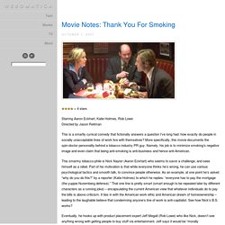 Movie Notes: Thank You For Smoking - Webomatica