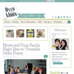 Over The Big Moon Movie and Pizza Family Night Idea w/ Printable Order Forms - Over The Big Moon