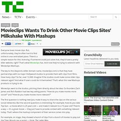 Movieclips Wants To Drink Other Movie Clips Sites' Milkshake With Mashups
