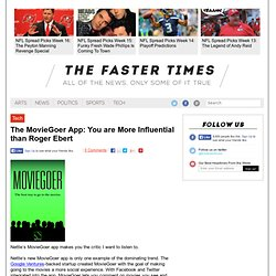 The MovieGoer App: You are More Influential than Roger Ebert | Technology