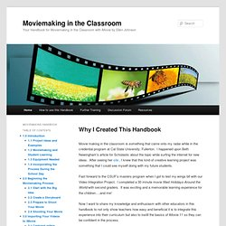 Your Handbook for Moviemaking in the Classroom with iMovie by Ellen Johnson