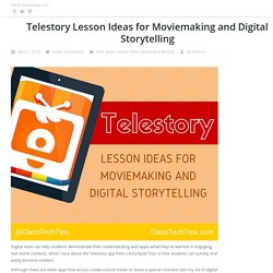 Telestory Lesson Ideas for Moviemaking and Digital Storytelling