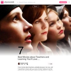 7 Best Movies about Teachers and Learning You'll Love ... → Movies