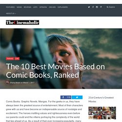 The 10 Best Movies Based on Comic Books, Ranked