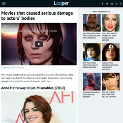 Movies that caused serious damage to actors' bodies