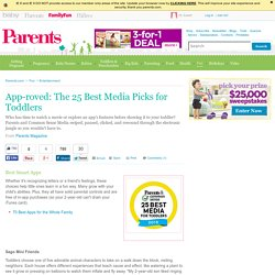 Apps, Movies, and TV Shows: The 25 Best Media Picks for Toddlers