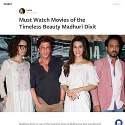 Must Watch Movies of the Timeless Beauty Madhuri Dixit