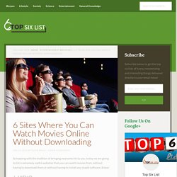 6 Sites Where You Can Watch Movies Online Without Downloading