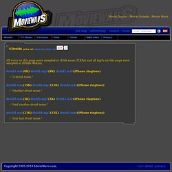 The MovieWavs Page - Droids Wavs Mp3s Movie Quotes Movie Sounds Movie Wavs
