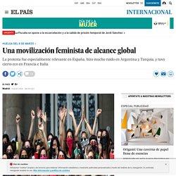 Huelga 8 marzo: Una movilización feminista de alcance global El País 09-03-2018