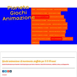 Gioco di movimento/ 8-9-10 anni - giochi animazione bambini