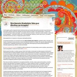 Movimento feminista: luta por direitos ou terapia?