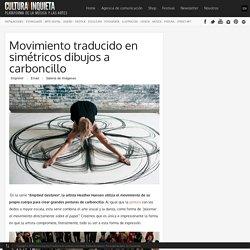 Cultura Inquieta - Movimiento traducido en simétricos dibujos a carboncillo
