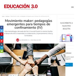 Movimiento maker: pedagogías emergentes para el confinamiento