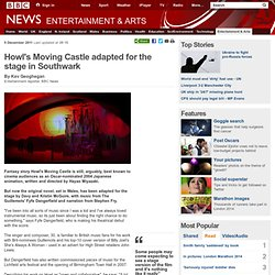 Howl's Moving Castle adapted for the stage in Southwark