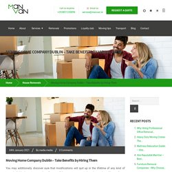 Moving Home Company Dublin – Take Benefits by Hiring Them