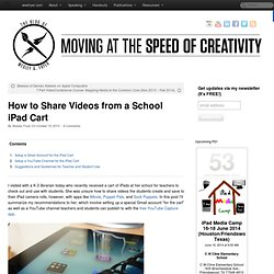 How to Share Videos from a School iPad Cart