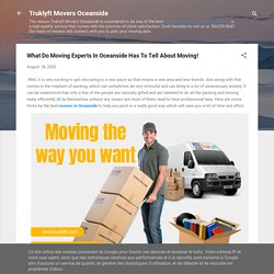 What Do Moving Experts In Oceanside Has To Tell About Moving!