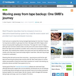 Moving away from tape backup: One SMB's journey