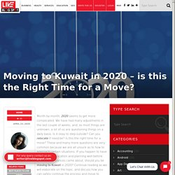 Moving to Kuwait in 2020 – is this the Right Time for a Move?