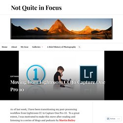Moving from Lightroom CC to Capture One Pro 10 – Not Quite in Focus