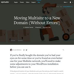 Moving Multisite to a New Domain (Without Errors!) - WPMU DEV