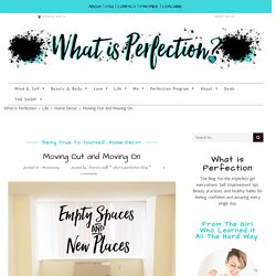 Moving Out and Moving On - What is Perfection