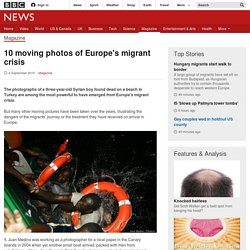 10 moving photos of Europe's migrant crisis - BBC News