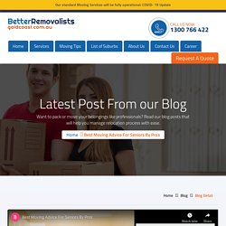 Best Moving Advice For Seniors By Pros - Better Removalists Gold Coast