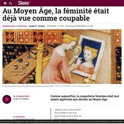 Au Moyen Âge, la féminité était déjà vue comme coupable