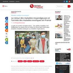 Le retour des maladies moyenâgeuses et l'arrivée des maladies exotiques en France